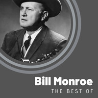 Bill Monroe - The Best of Bill Monroe