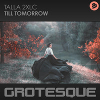 Talla 2XLC - Till Tomorrow