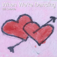 Bill Svarda - When We're Dancing