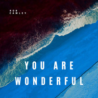 Rob Cawley - You Are Wonderful
