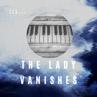 Rob Cawley - The Lady Vanishes