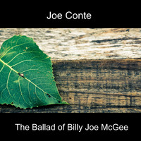 Joe Conte / - The Ballad Of Billy Joe McGee