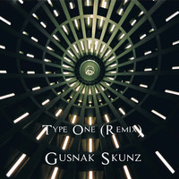 Gusnak Skunz / - Type One (Remix)