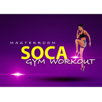 Masterroom / - Soca Gym Workout