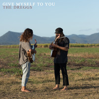 The Dreggs - Give Myself To You