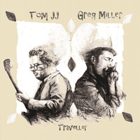 Greg Miller, Tom JJ / - Traveller