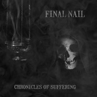 Final Nail - Chronicles Of Suffering