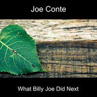 Joe Conte / - What Billy Joe Did Next