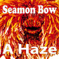 Seamon Bow / - A Haze