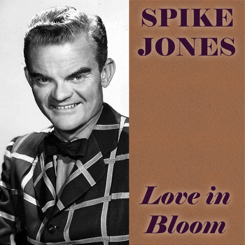 Spike Jones - Love In Bloom