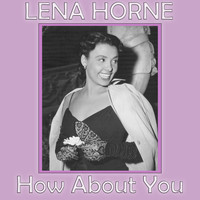 Lena Horne - How About You