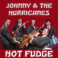 Johnny & the Hurricanes - Hot Fudge