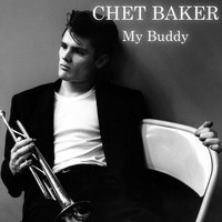 Chet Baker - My Buddy