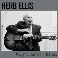 Herb Ellis - Royal Garden Blues