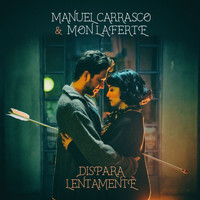 Manuel Carrasco - Dispara Lentamente