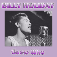 Billie Holiday - Guess Who