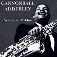 Cannonball Adderley - Waltz For Debby