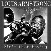 Louis Armstrong - Ain't Misbehaving