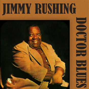 Jimmy Rushing - Doctor Blues