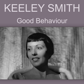 Keely Smith - Good Behaviour