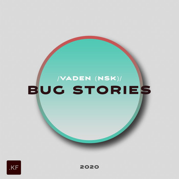 Vaden (NSK) - Bug Stories