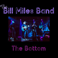 The Bill Miles Band - The Bottom