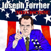 Joseph Forrher - Nixon Doctrine (Explicit)