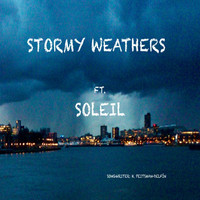 Soleil - Stormy Weathers
