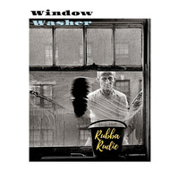 Rubba Rudie - Window Washer