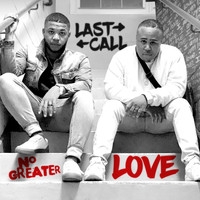 Last Call - No Greater Love