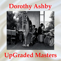 Dorothy Ashby - UpGraded Masters (All Tracks Remastered)