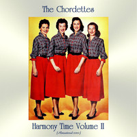 The Chordettes - Harmony Time Volume II (Remastered 2020)