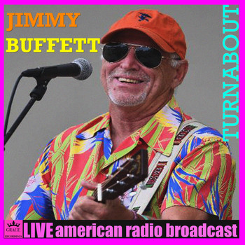 Jimmy Buffett - Turnabout (Live)
