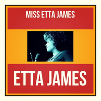 Etta James - Miss Etta James