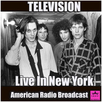 Television - Television Live in New York (Live)