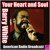 Barry White - Your Heart and Soul (Live)