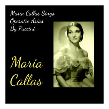 Maria Callas - Maria Callas Sings Operatic Arias By Puccini