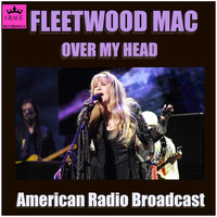 Fleetwood Mac - Over My Head (Live)