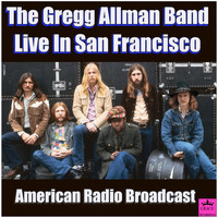The Gregg Allman Band - Live in San Fransisco (Live)