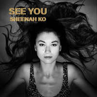 Sheenah Ko - See You