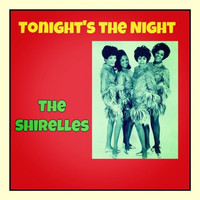 The Shirelles - Tonight's the Night