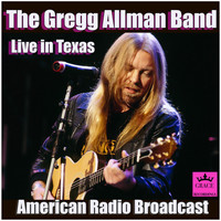 The Gregg Allman Band - The Gregg Allman Band Live in Texas (Live)