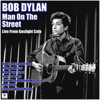 Bob Dylan - Man On The Street (Live)