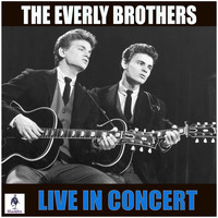 The Everly Brothers - The Everly Brothers Live in Concert (Live)