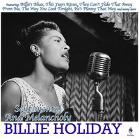 Billie Holiday - Sentimental And Melancholy