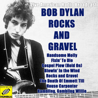 Bob Dylan - Rocks and Gravel (Live)