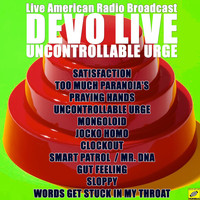Devo - Uncontrollable Urge (Live)