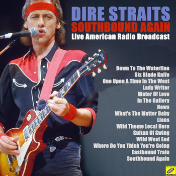 Dire Straits - Southbound Again (Live)