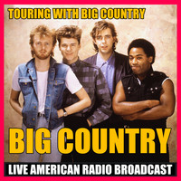 Big Country - Touring with Big Country (Live)