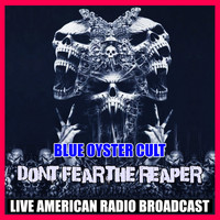 Blue Oyster Cult - Don't Fear The Reaper (Live)